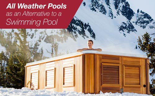 all weather pools as an alternative to a swimming pool